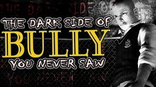 The Dark Side of BULLY You Never Saw
