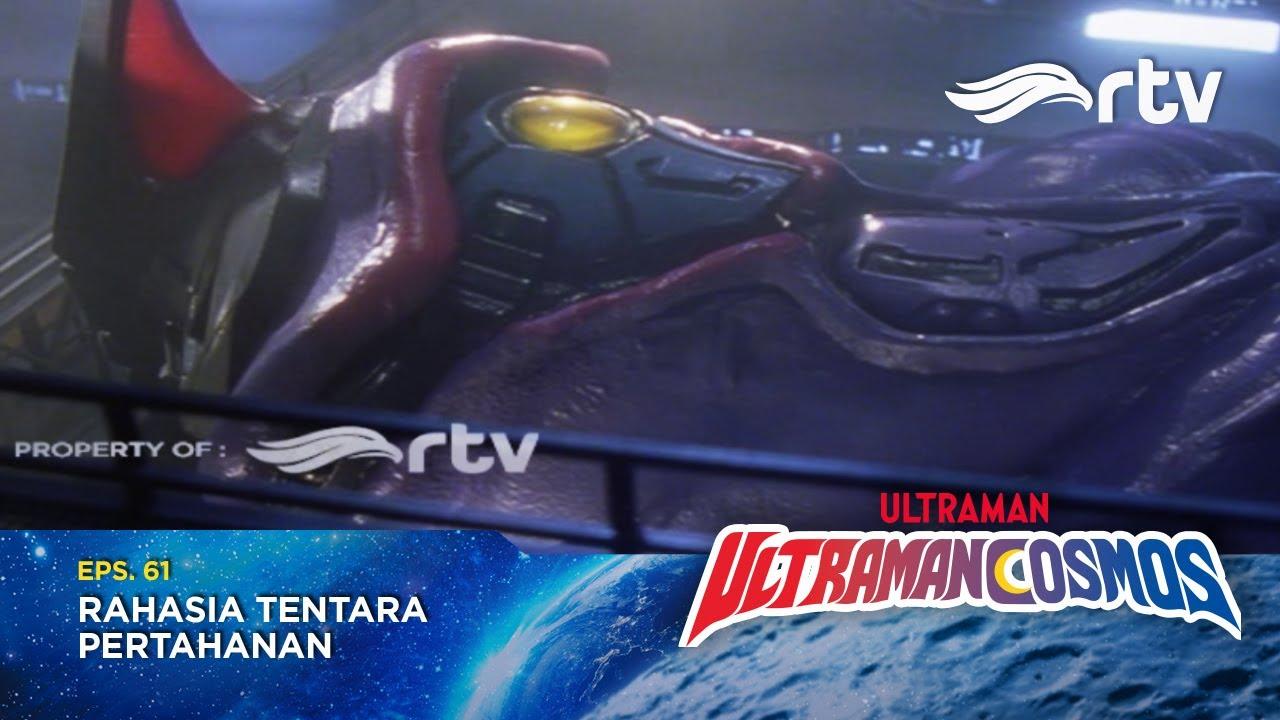 Ultraman Cosmos RTV : Rahasia Tentara Pertahanan (Episode 61)