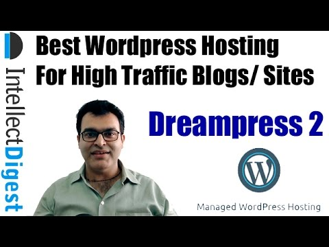 Best Wordpress Hosting For High Traffic Blog/ Site- Dreampress 2 Review | Intellect Digest