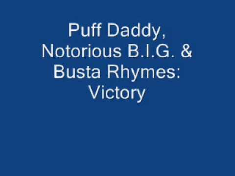 Puff Daddy, Notorious B.I.G., & Busta Rhymes: Victory