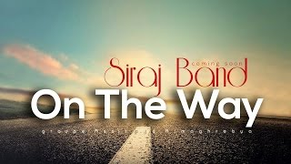 SIRAJ BAND - On the Way - على الطريق | Official Music Video