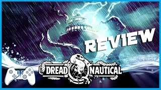 Dread Nautical Review (Video Game Video Review)