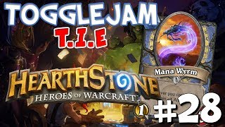 Hearthstone - RETURN OF THE FAILURE! - Part 28 - ToggleJam