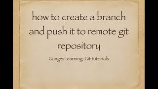 Git Tutorials: How to create a branch and push it to remote git repository