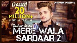 Mere Wala Sardaar l Tushar Arora l PrinceMP3 2020 New Song