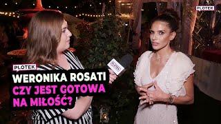 Czy Weronika Rosati jest gotowa na nową miłość?