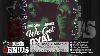 Ding Dong Ft. Aidonia - We Get Gyal (Raw) January 2017