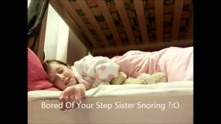 How to stop sisters from snoring