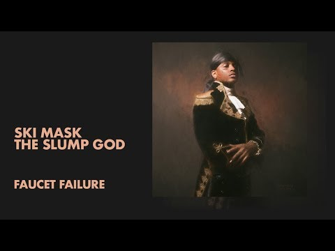 Ski Mask The Slump God - Faucet Failure (Audio)
