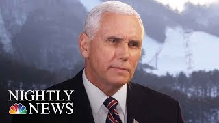 Mike Pence On North Korea: U.S. Prepared For Any 'Necessary' Action | NBC Nightly News