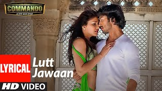 Lutt Jawaan Commando Full Lyrical Video Song | Vidyut Jamwal, Pooja Chopra