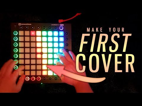 Making Your FIRST Launchpad Cover // Launchpad For Beginners