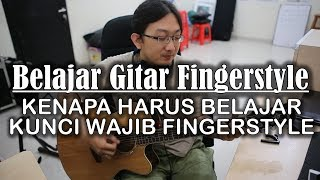 Belajar Gitar Fingerstyle - Kunci Wajib Fingerstyl