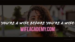 YOU'RE A WIFE, BEFORE YOU'RE A WIFE!!!