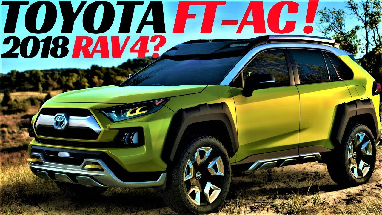 2018 Toyota Rav 4 Toyota Ft Ac Concept Revealed 2017 La