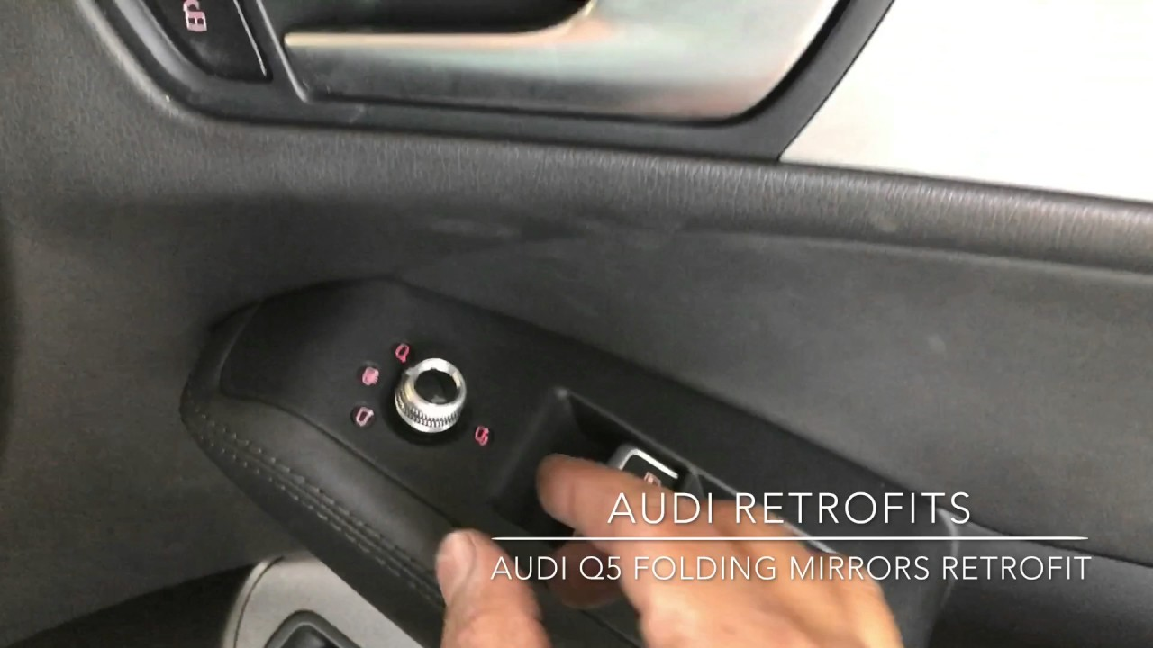 Audi Q5 Power Folding Mirror Retrofit