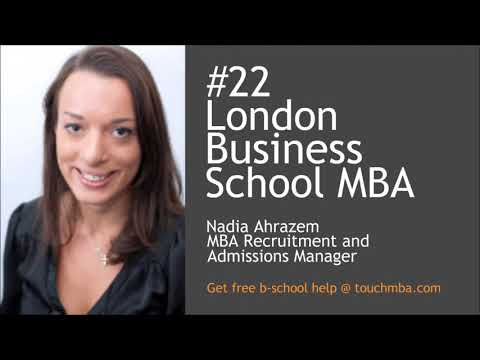 London Business School MBA Admissions Interview with Ms. Nadia Ahrazem - Touch MBA Podcast