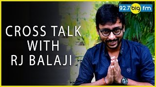 RJ பாலாஜி - BIG FM | Cross Talk 06 - Balaji