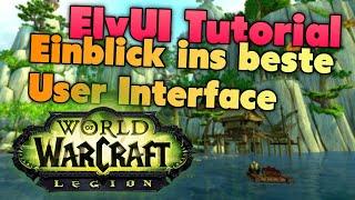 ElvUI Tutorial Guide für Woŗld of Warcraft (WoW) Legion 7.0.3 - Einblick ins fertige User Interface