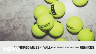 Yall - Hundred Miles (Kokiri Remix Audio) ft. Gabriela Richardson