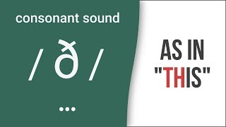 'TH': Consonant Sound / ð / As In