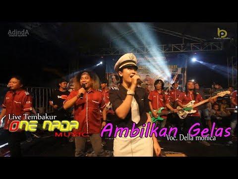 Della Monica - AMBILKAN GELAS  With ONE NADA // Live Tembakur
