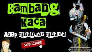 Gambar cover BAMBANG KACA NGAMUK WAYANG GOLEK ASEP SUNANDAR SUNARYA
