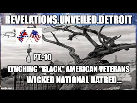 LYNCHED American Veterans-10.  WICKED National HATRED.