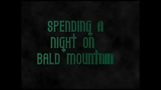 Spending a Night on Bald Mountain