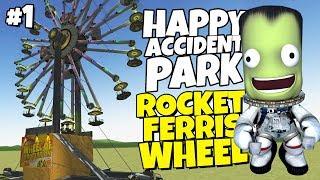 Happy Accident Park #1 - Rocket Powered Ferris Wheel