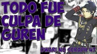 ¡Guren tiene la culpa del apocalispis! | Owari no Seraph cap 47