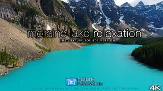Moraine Lake Relaxation  💚4K Nature Video + Music   Banff National Park 1 HR Ambient Film