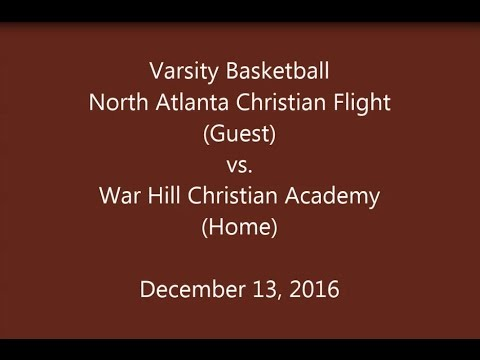North Atlanta Christian Flight vs War Hill Christian Academy - Varsity Basketball  12/13/2016