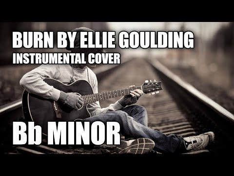 Burn By Ellie Goulding Acoustic Instrumental Cover In Bb Minor