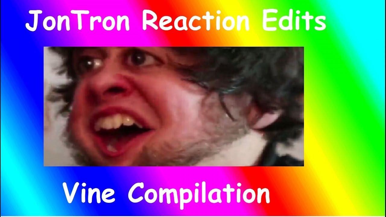 JonTron Reaction Edits Vine Compilation