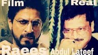 Raees   Abdul Lateef Real Untold Story   SRK/Abdul Lateef   UnderWorld