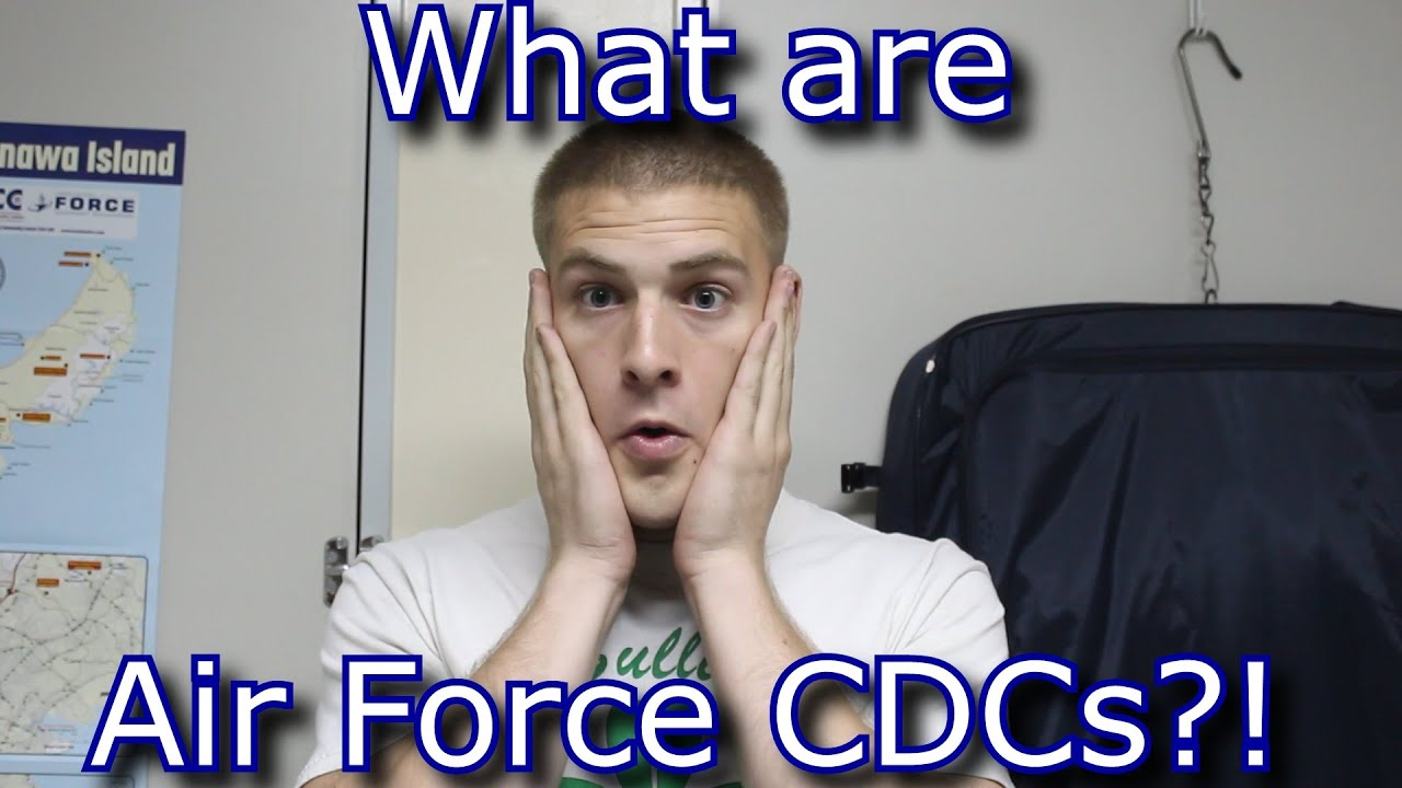 What are Air Force CDCs?!
