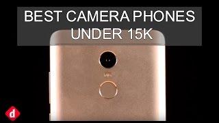 Best Camera Smartphones Under Rs.15,000 | Digit.in