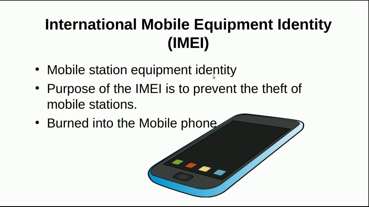 GSM Identifiers-International Mobile Equipment Identity (IMEI) And Theft  Prevention