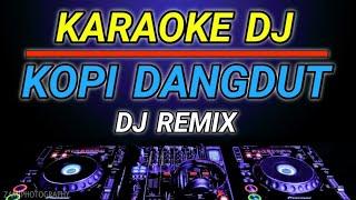 KARAOKE KOPI DANGDUT - VITA ALVIA DJ REMIX BY JMBD