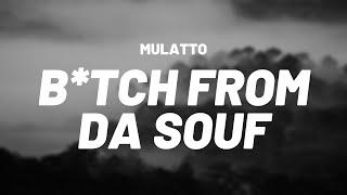 🎵Mulatto - B*tch From Da Souf
