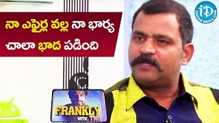 My Wife Is Very Supportive - Prabhakar || Frankly With TNR || Talking Movies With iDream