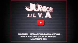 Montagem   Serramentabilidadãnia Putãnial   Musica nova 2014 DJ André Mendes Lançamento 2014