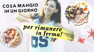 COSA MANGIO IN UN GIORNO | I pasti per RIMANERE IN FORMA | What I eat in a day - idee SANE e VELOCI