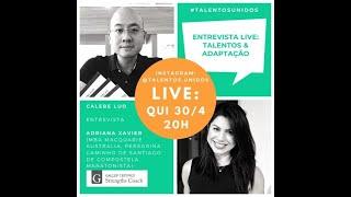 Live #22 - Talentos & Adaptação - com Calebe Luo e Adriana Xavier