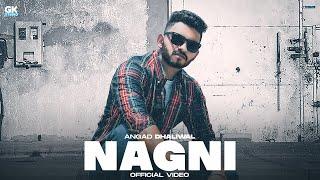 Nagni : Angad Dhaliwal (Official Video) Latest Punjabi Song 2021 | GK Digital | GK Studio