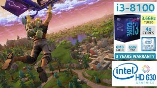 Fortnite Battle Royale Core i3 8100, Intel HD Graphics 630