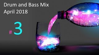 Liquid Drum and Bass Mix number 3 - April 2018