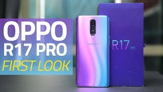Oppo R17 Pro First Look | Price, Camera, Specs, and More