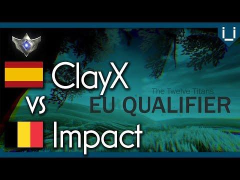 12 Titans Year 2 EU Qualifier   ClayX vs Impact   Quarter Final